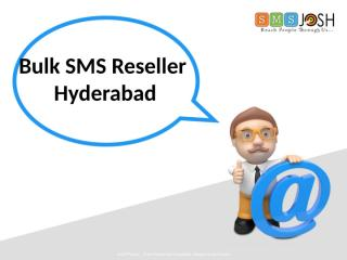 Online Bulk SMS reseller Providers Hyderabad, Bulk SMS Reseller in India - SMSjosh.pptx