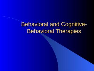 Behavioral and Cognitive-Behavioral Therapies.ppt