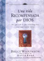 Bruce Wilkinson UNA VIDA RECOMPENSADA POR DIOS .pdf