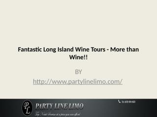 Fantastic Long Island Wine Tours - More than Wine!!.pptx