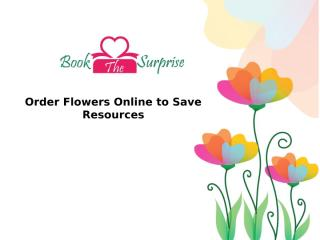 Order Flowers Online for Your Own Convenience.pptx