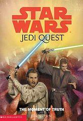 Star Wars - 073 - Jedi Quest 07 - The Moment of Truth - Jude Watson.epub