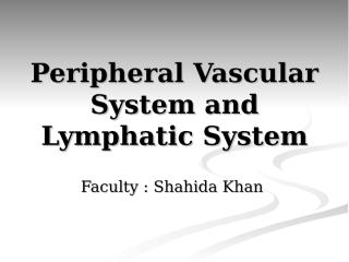 Assessment of Peripheral Vascular System and Lymphatic System 14-2-2018.ppt